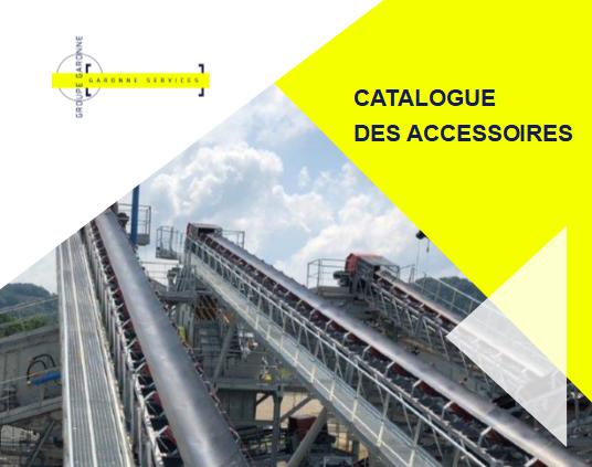 Catalogue Accessoires Maintenance Garonne Services - Equipements Installations Fixes de carrière